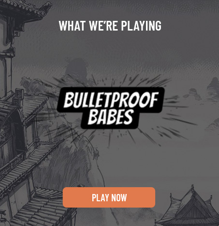 We're Playing Bulletproof Babes